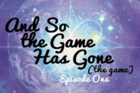 Play free online game And So the Game Has Gone (Ep. 01)